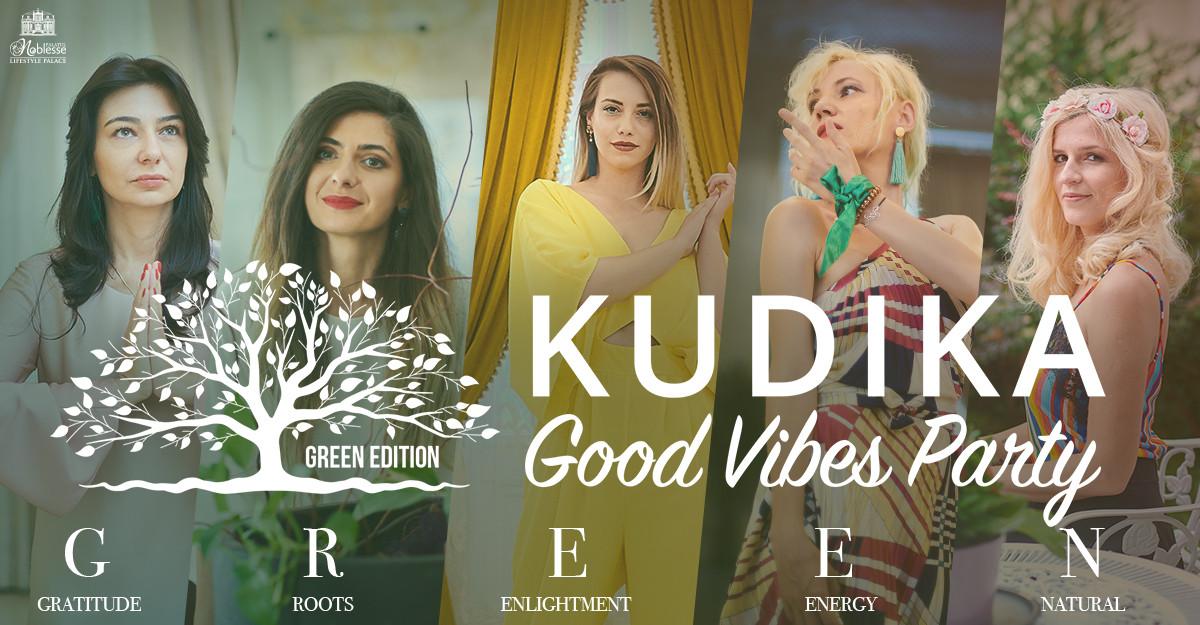 Kudika Good Vibe Party - green edition - Toamna începe în tonuri de optimism!
