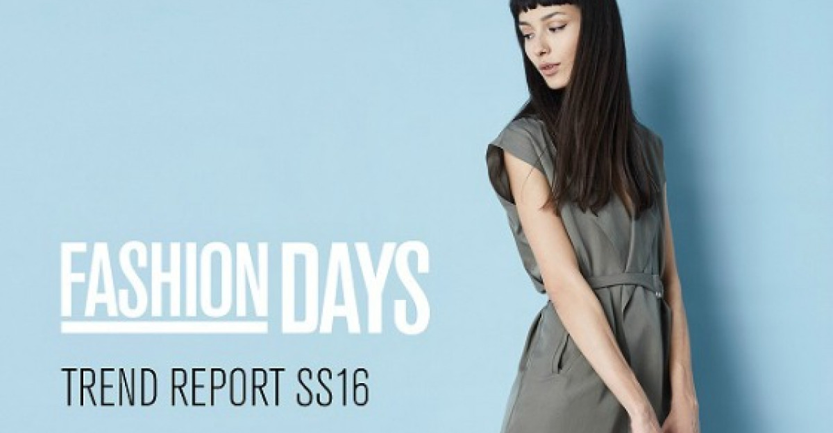 Fashion Days: Top trenduri pentru sezonul primavara/vara 2016