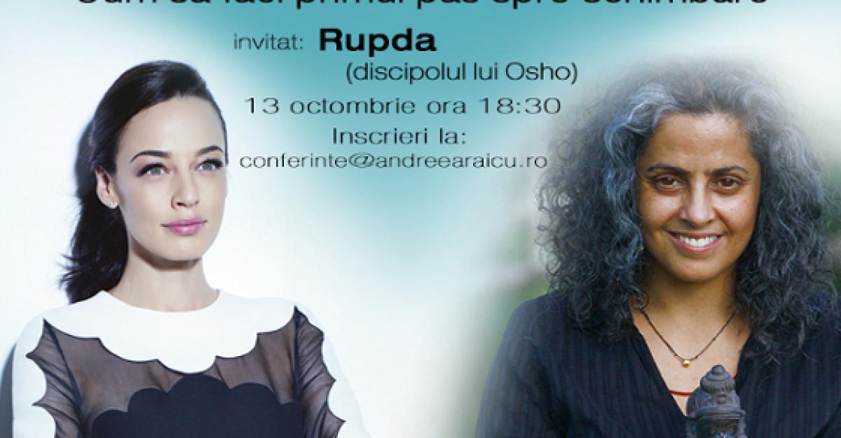 Andreea Raicu si Rupda, discipolul lui Osho, va invita la Conferinta Traieste frumos
