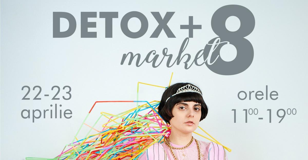 Editia cu numarul 8 a targului Detox + Market