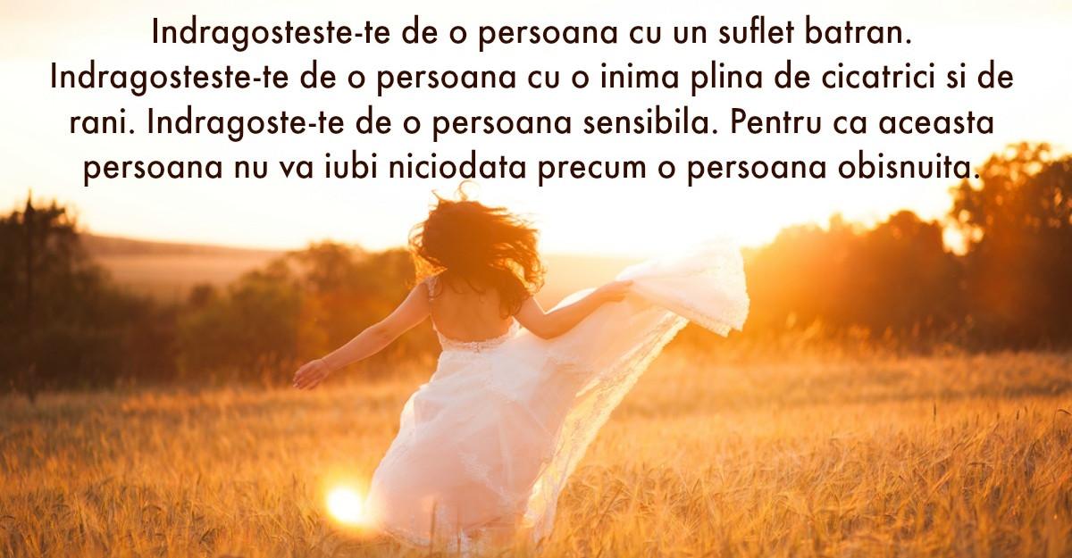 Iubeste o persoana cu un suflet batran. Pentru ca vei avea parte de cea mai frumoasa dragoste