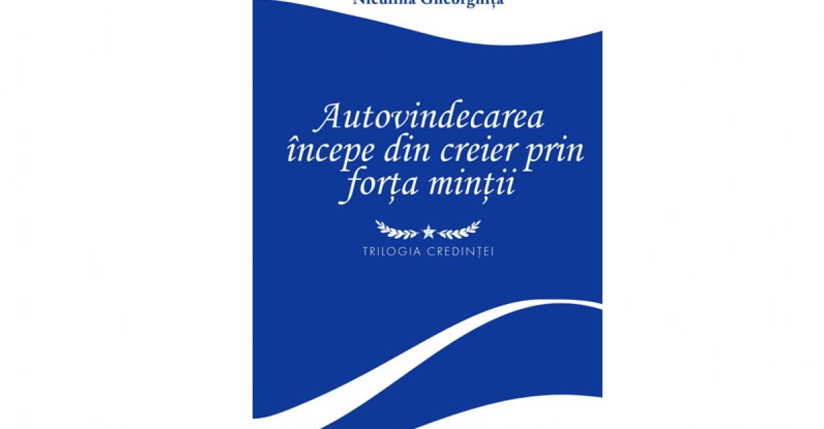 Autovindecarea începe din creier prin forța minții - Niculina Gheorghiță
