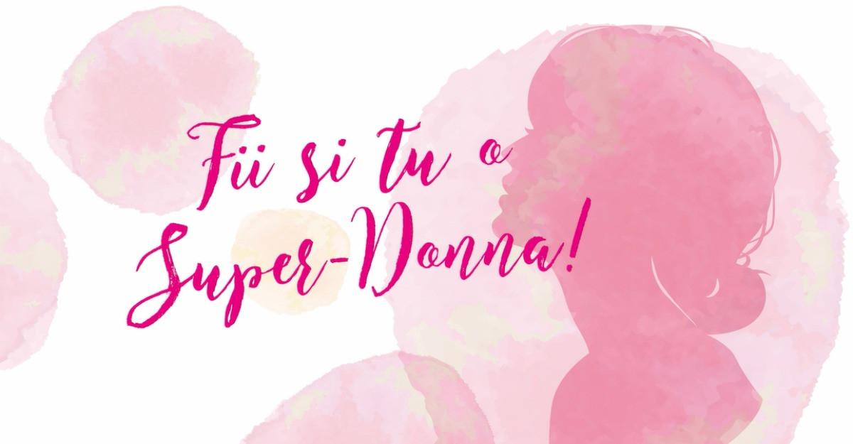 Malvina Cservenschi se alatura campaniei Fii o Super-Donna!