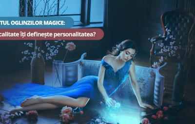 Testul oglinzilor magice: Ce calitate iti defineste personalitatea?