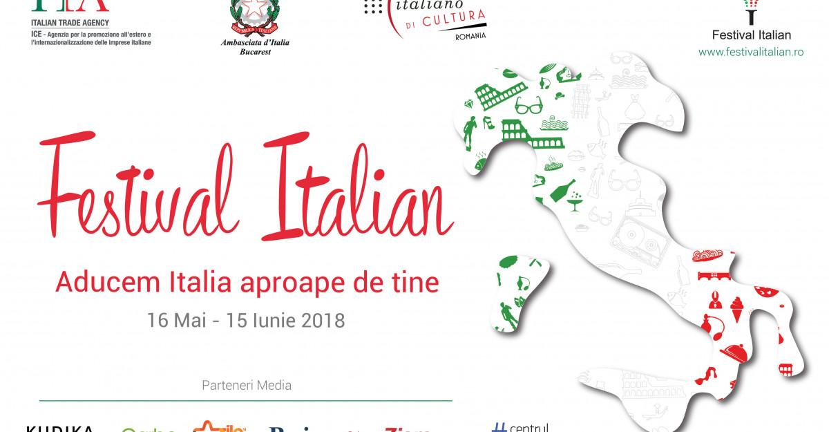 """Festivalul Italian la București, ediția 2018 16 mai-15 iunie 2018 """"Aducem Italia aproape de tine"""""""