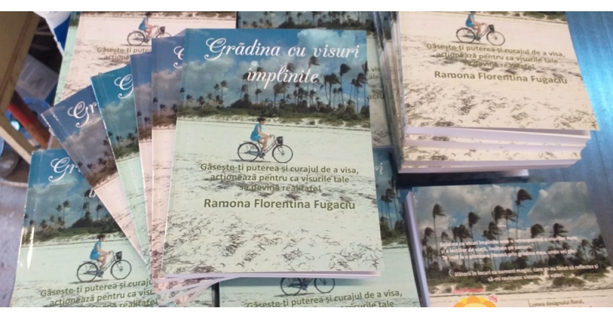 Lansare de carte: Grădina cu visuri împlinite de Ramona Florentina Fugaciu