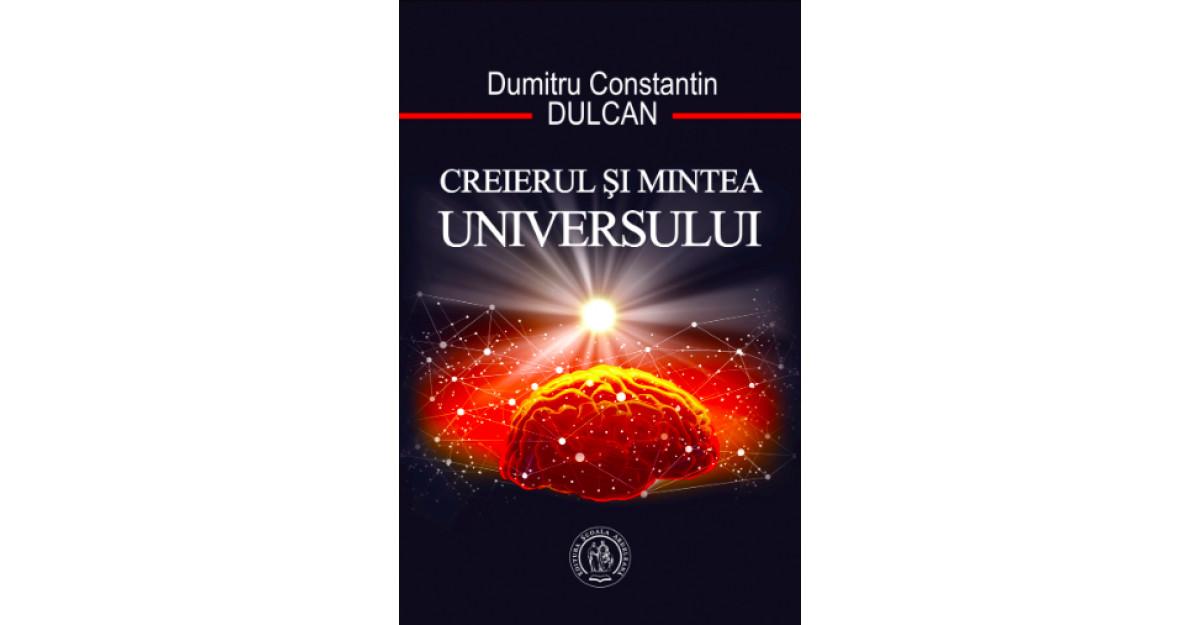 Creierul si Mintea Universului - Dumitru Constantin Dulcan