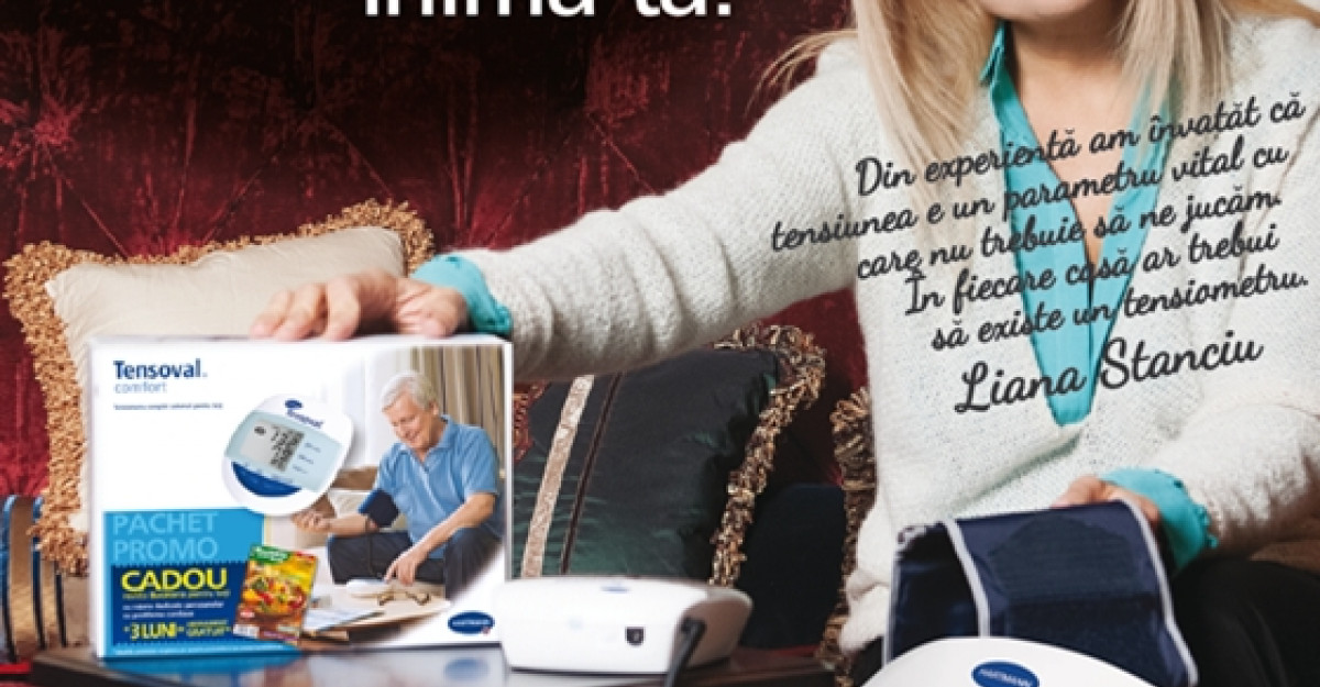 Tensoval si Liana Stanciu lanseaza: Tensoval Comfort are grija de inima ta!