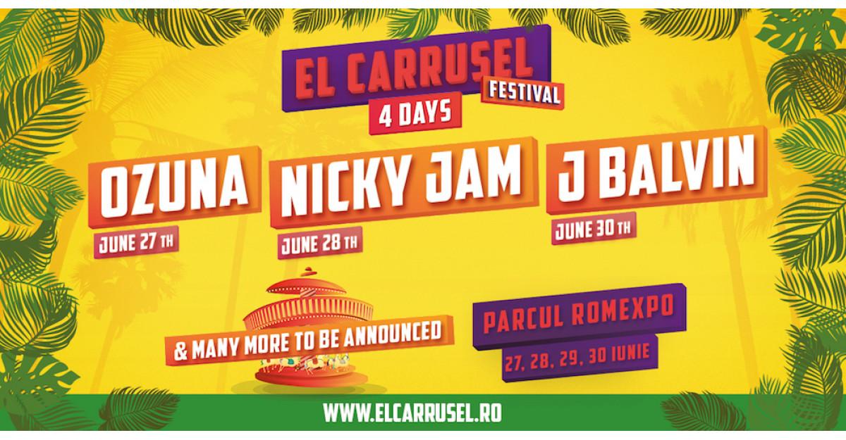 El Carrusel Festival 2019 își anunță primii artiști. J Balvin, Nicky Jam și Ozuna cântă în iunie la Romexpo.