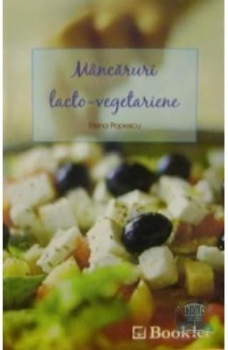 Mancaruri lacto-vegetariene - Elena Popescu carte de retete utile