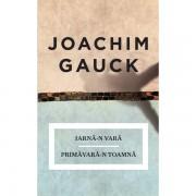 Iarna-n vara, primavara-n toamna - Joachim Gauck