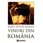 Vinuri din Romania - Radu Anton Roman (Format Mic)