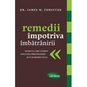 Remedii impotriva imbatranirii - James W. Forsythe