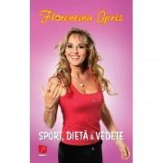 Sport, dieta si vedete - Florentina Opris (Format mic)
