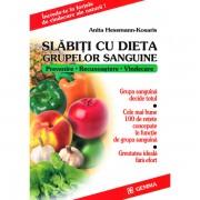 Slabiti cu dieta grupelor sanguine - Anita Hessmann-Kosaris