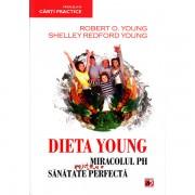 Dieta Young ed.4 Miracolul PH pentru o sanatate perfecta - Robert O. Young, Shelley Redford Young