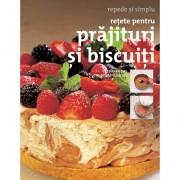 Retete pentru prajituri si biscuiti - Repede si simplu