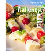 Retete italienesti - Repede si simplu