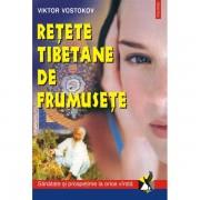 Retete tibetane de frumusete - Viktor Vostokov