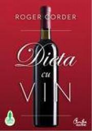 Dieta cu vin. Un ghid complet pentru nutritie si stil de viata