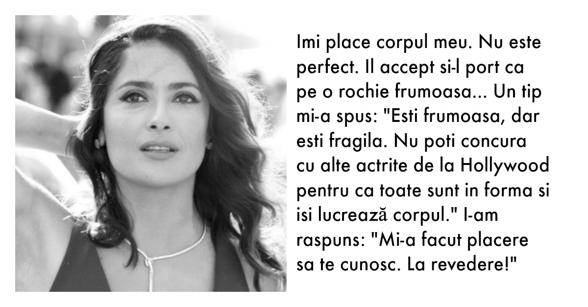 citate frumoase Cele mai frumoase citate ale actritei Salma Hayek citate frumoase